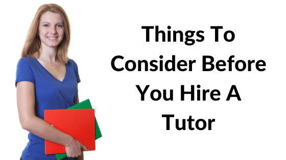 Important things to consider before you hire a tutor for your child